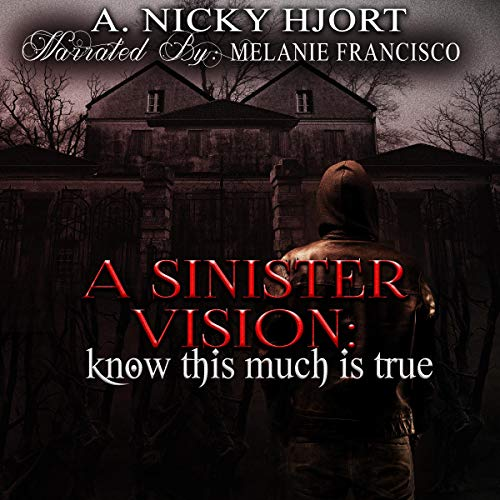 A Sinister Vision - Know This Much Is True  Audiobook By A. Nicky Hjort cover art