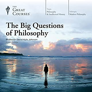 The Big Questions of Philosophy                   Written by:                                                                                                                                 David K. Johnson,                                                                                        The Great Courses                               Narrated by:                                                                                                                                 David K. Johnson                      Length: 19 hrs and 2 mins     9 ratings     Overall 4.6