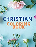 Christian Coloring Book: Christian Coloring Book for Adults - Christian Coloring, Bible Journaling and Lettering - Inspirational Gifts - Bible Study and Color