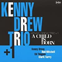 Child Is Born by Kenny Drew (2013-10-22)