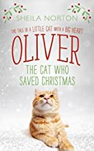 Oliver The Cat Who Saved Christmas by Sheila Norton (2015-10-22)