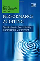 Performance Auditing: Contributing to Accountability in Democratic Government
