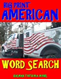 Big Print American Word Search: 133 Extra Large Print Entertaining Themed Puzzles