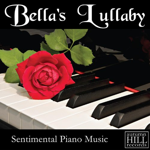 Bella's Lullaby: Sentimental Piano Music