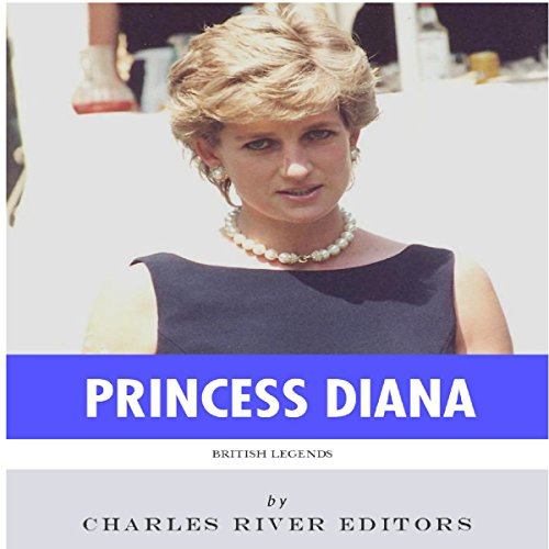 British Legends: The Life and Legacy of Diana, Princess of Wales audiobook cover art