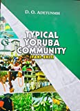 TYPICAL YORUBA COMMUNITY:: A Compendium of Research on Culture, Tradition and Historical Facts On Ifaki-Ekiti (Mindscope Book 3) (English Edition)