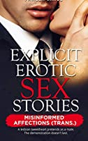 Explicit Erotic Sex Stories: Misinformed Affections (Trans.) A lesbian sweetheart pretends as a male. The demonstration doesn't last.