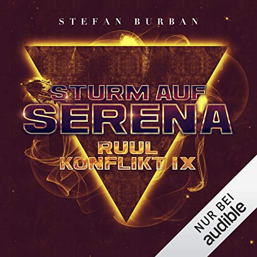 Sturm auf Serena     Der Ruul-Konflikt 9              By:                                                                                                                                 Stefan Burban                               Narrated by:                                                                                                                                 Michael Hansonis                      Length: 11 hrs and 9 mins     Not rated yet     Overall 0.0
