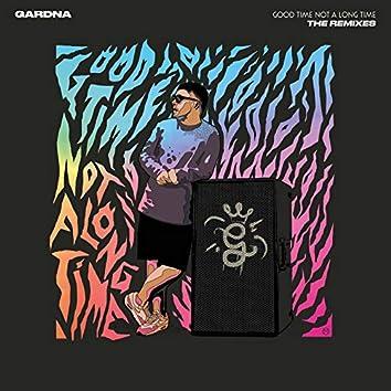 Good Time Not a Long Time (The Remixes)