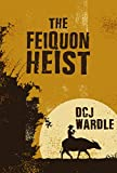 The Feiquon Heist (English Edition)