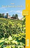 Italy: Friuli Venezia Giulia: Including Trieste, Udine, the Julian Alps and Carnia (Bradt Travel Guides)