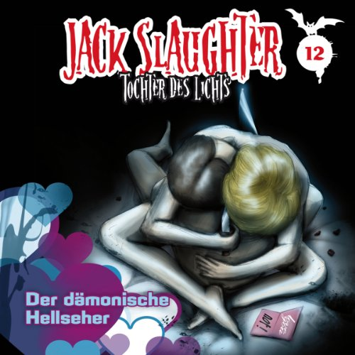 Der dämonische Hellseher (Jack Slaughter - Tochter des Lichts 12) Titelbild