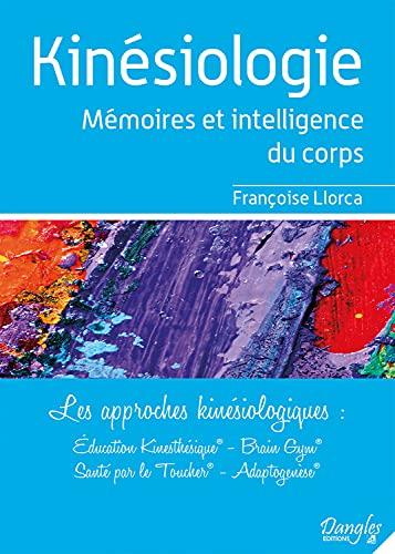 Kinesiologie : Mémoires et intelligence du corps - Les...