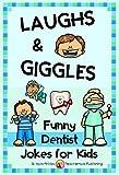 Dentist Jokes for Kids (Themed Joke Books Book 9)