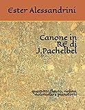 Canone in RE di J.Pachelbel: quartetto flauto, violino, violoncello e pianoforte: 17 (Music for Quartet)