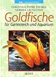 Goldfische. Für Gartenteich und Aquarium. by Christian-Peter Steinle Sandra Lechleiter(2000-04-01)