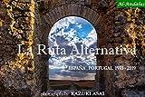 La Ruta Alternativa ( もう1つの旅 ) España, Portugal 1993-2019 El Viento que Recorre España ( スペインを巡る風 ) (Al-Andalus)
