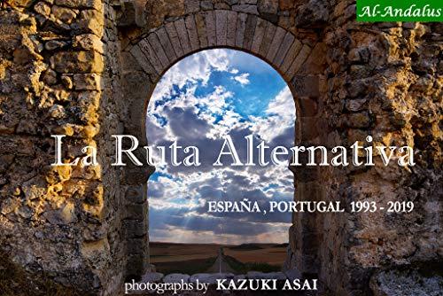 La Ruta Alternativa ( もう1つの旅 ) España, Portugal 1993-2019 El Viento que Recorre España ( スペインを巡る風 ) (Al-Andalus)の詳細を見る
