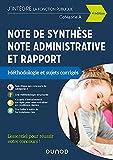 Note de synthèse, note administrative et rapport - 4e éd. - Méthodologie et sujets corrigés - Catégo - Méthodologie et sujets corrigés - Catégorie A