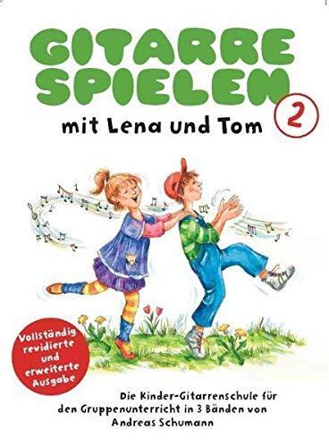 Gitarre Spielen mit Lena und Tom - Band 2: Lehrmaterial: Die Kinder-Gitarrenschule für den Gruppenunterricht in 3 Bänden