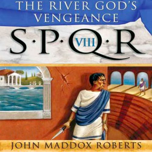 SPQR VIII: The River God's Vengeance audiobook cover art