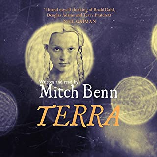 Terra                   By:                                                                                                                                 Mitch Benn                               Narrated by:                                                                                                                                 Mitch Benn                      Length: 6 hrs and 37 mins     185 ratings     Overall 4.4