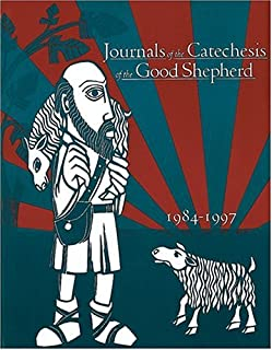 Journals of the Catechesis of the Good Shepherd, 1984-1997