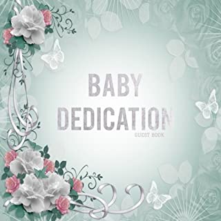 Baby Dedication Guest Book: Keepsake Message Log With 100 Formatted Lined & Unlined Pages With Gift Log, Quotes, Photo Pages, For Family And Friends ... 8.5