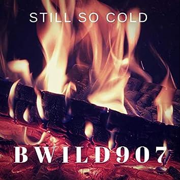 Still So Cold