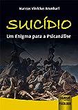 Suicídio - Um Enigma para a Psicanálise