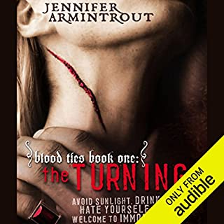 Blood Ties Book One     The Turning              By:                                                                                                                                 Jennifer Armintrout                               Narrated by:                                                                                                                                 Elenna Stauffer                      Length: 10 hrs and 2 mins     1,139 ratings     Overall 3.6