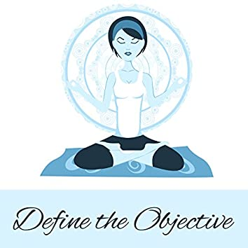 Define the Objective - Mobilize is Important, Determination, Time to Exercise, Music for Yoga, New Energy, Care of the Body