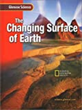 The Changing Surface of Earth: Course G (Glencoe Science)