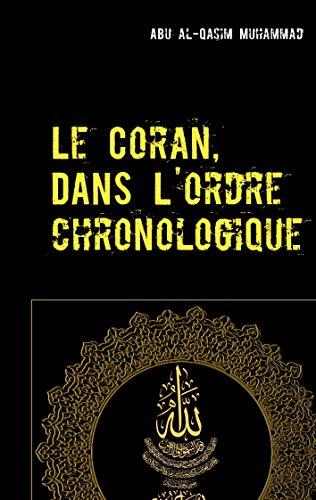 Le Coran: Dans l\'ordre Chronologique de la Révélation (French Edition)