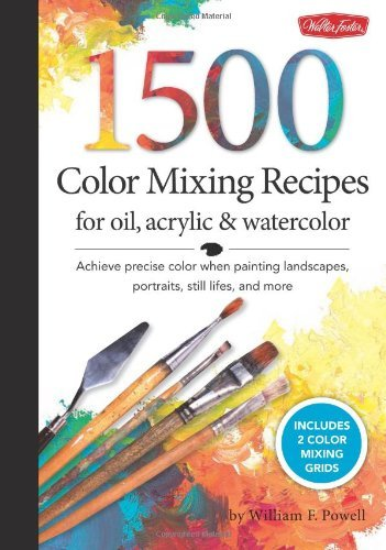 1500 Color Mixing Recipes for Oil, Acrylic & Watercolor: Achieve Precise Color When Painting Landscapes, Portraits, Still Lifes, and More