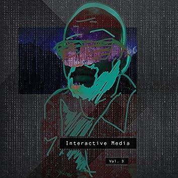 Interactive Media, Vol. 3