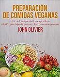 Preparación de comidas veganas: El kit de inicio para la vida vegana Keto, solución para bajar de peso con libro de cocina y recetas