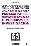 Cómo destapar otro Panama Papers. Nuevos retos para el periodismo de investigación (Manuales) (Spanish Edition)
