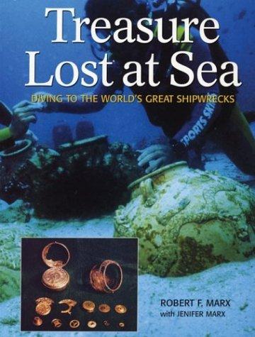 Treasure Lost at Sea: Diving to the World's Great Shipwrecks