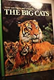 The Big Cats: Lions and Tigers and Leopards (Book for Young Explorers)