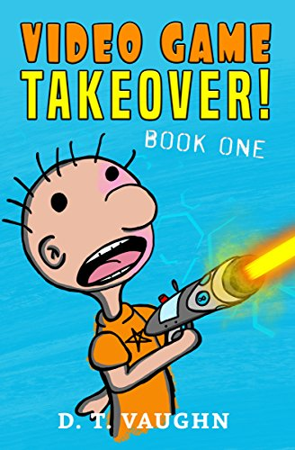 Video Game Takeover: A funny book series for children ages 9-12 (English Edition)