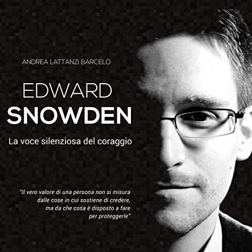 Edward Snowden: La voce silenziosa del coraggio                   By:                                                                                                                                 Andrea Lattanzi Barcelò                               Narrated by:                                                                                                                                 Elena De Bertolis                      Length: 1 hr and 21 mins     Not rated yet     Overall 0.0