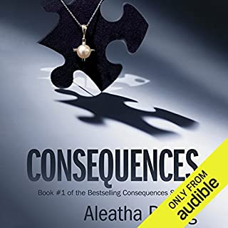 Consequences     Consequences, Book 1              By:                                                                                                                                 Aleatha Romig                               Narrated by:                                                                                                                                 Romy Nordlinger                      Length: 20 hrs and 55 mins     1,147 ratings     Overall 3.8