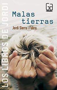 Malas tierras: 3 par Jordi Sierra i Fabra