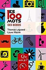 Les 100 mots des bobos de Thomas Legrand