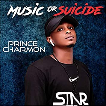 Music or Suicide