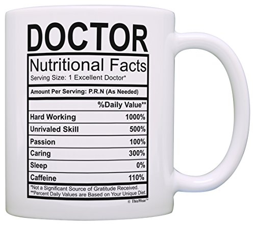 ThisWear Doctor Gifts for Women Doctor Nutritional Facts Doctorate Graduation Gifts Doctor Gift Ideas Gift Coffee Mug Tea Cup White