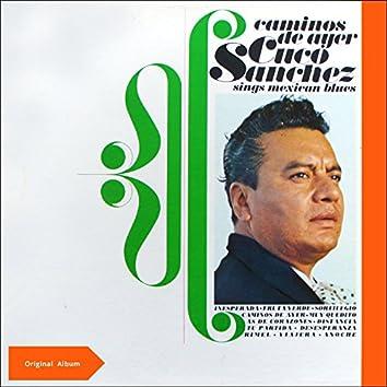 Caminos de Ayer - Cuco Sanchez sings Mexican Blues (Original Album)