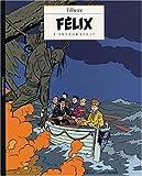 Félix l'intégrale, tome 7