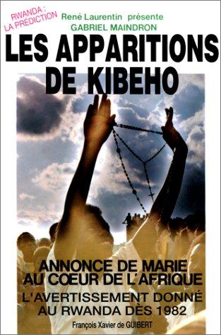 Des apparitions à Kibeho: Annonce de Marie au coeur de l'Afrique